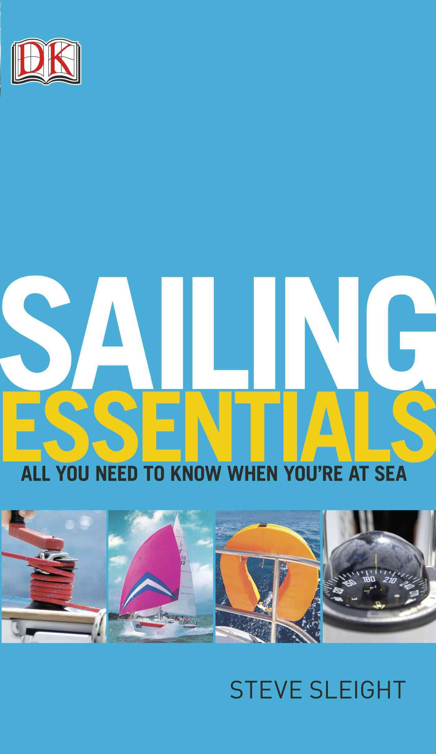 Sailing Essentials By Dorling Kindersley, Inc. (COR)